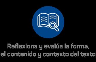 Reflexiona y evalúa la forma, el contenido y contexto del texto